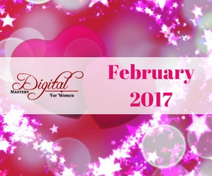 Digital Mastery for Women – February 2017