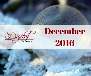 Digital Mastery for Women – December 2016